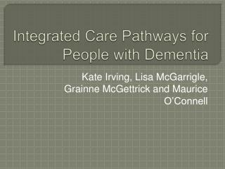 Integrated Care Pathways for People with Dementia