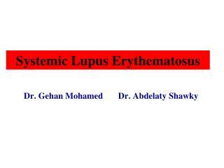 Dr. Gehan Mohamed Dr. Abdelaty Shawky