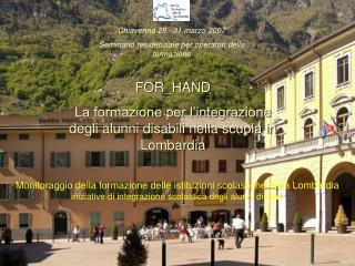 Chiavenna 28 –31 marzo 2007 Seminario residenziale per operatori della formazione