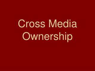 Cross Media Ownership