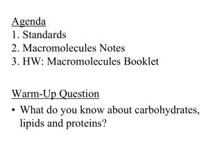 Agenda  1. Standards 2. Macromolecules Notes 3. HW: Macromolecules Booklet