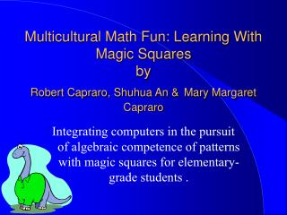 Multicultural Math Fun: Learning With Magic Squares by Robert Capraro, Shuhua An & Mary Margaret Capraro