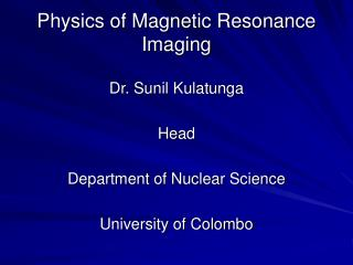 Physics of Magnetic Resonance Imaging
