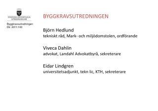 Byggkravsutredningen Dir. 2011:100