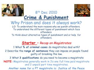 8th Dec 2010 Crime  Punishment Why Prison and does it always work LO: To understand the main reasons why we punish offen