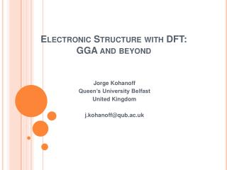 Electronic Structure with DFT: GGA and beyond