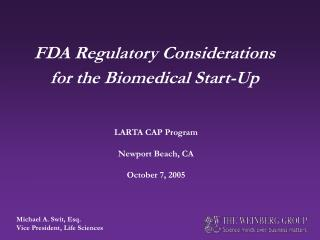 FDA Regulatory Considerations for the Biomedical Start-Up