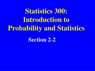Statistics 300: Introduction to Probability and Statistics