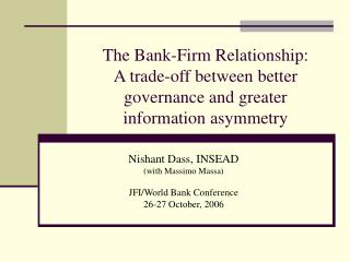 The Bank-Firm Relationship:  A trade-off between better governance and greater information asymmetry