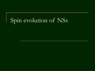 Spin evolution of NSs
