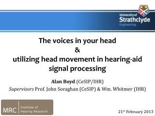 The voices in your head  utilizing head movement in hearing-aid signal processing