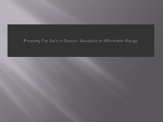 Property For Sale In Greece- Available In Affordable Range