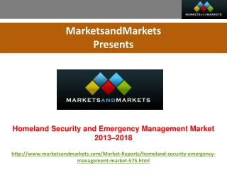 Homeland Security and Emergency Management Market 2013-2018