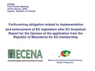 ECENA First Plenary Meeting 19-20 January, 2006 Zagreb , Republic of Croatia