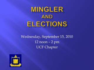Mingler AND Elections