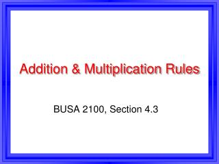 Addition & Multiplication Rules