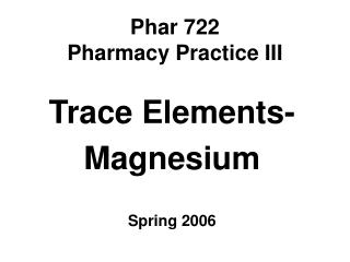 Phar 722 Pharmacy Practice III