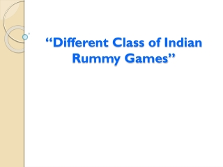 Different Class of Indian Rummy Games