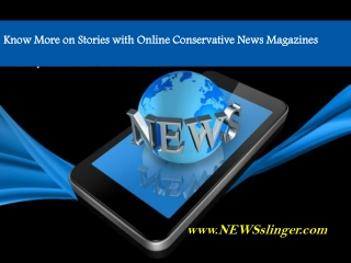 Know more on stories with online Conservative News Magazines