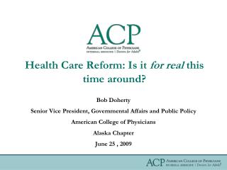 Health Care Reform: Is it  for real  this time around?