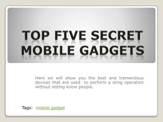 Top Five Secret Mobile Gadgets India - Secretgadget.in