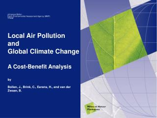 Local Air Pollution  and  Global Climate Change A Cost-Benefit Analysis by  Bollen, J., Brink, C., Eerens, H., and van d