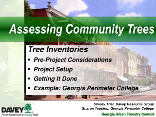 Tree Inventories Pre-Project Considerations Project Setup Getting It Done Example: Georgia Perimeter College