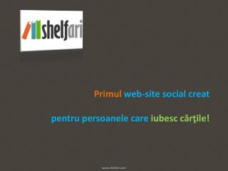 Primul web-site social creat pentru persoanele care iubesc căr ţ ile !