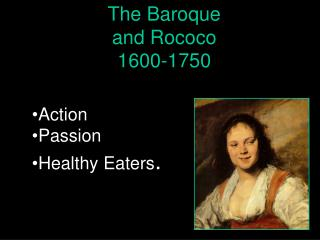 The Baroque and Rococo  1600-1750