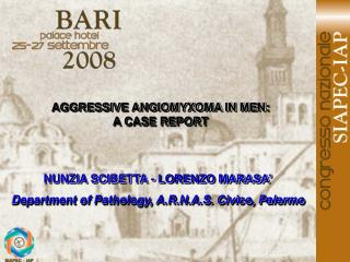 AGGRESSIVE ANGIOMYXOMA IN MEN: A CASE REPORT