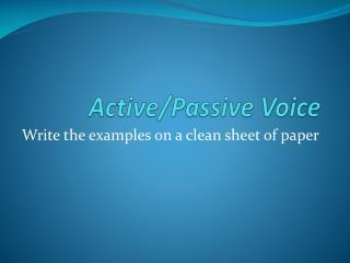 Active/Passive Voice