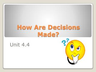 How Are Decisions Made?