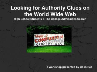 Looking for Authority Clues on the World Wide Web High School Students  The College Admissions Search
