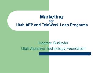 Marketing for  Utah AFP and TeleWork Loan Programs