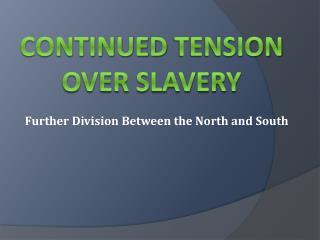 Continued Tension Over Slavery