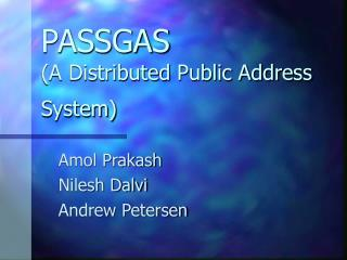 PASSGAS (A Distributed Public Address System)