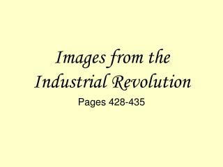 Images from the Industrial Revolution