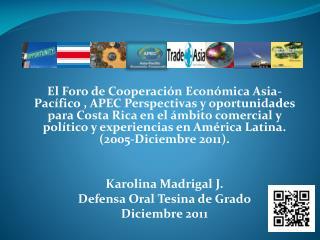 Objetivo General - Analizar las perspectivas y oportunidades del Foro (APEC) para Costa Rica en el ámbito comercial y