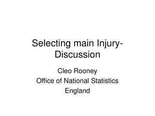 Selecting main Injury- Discussion