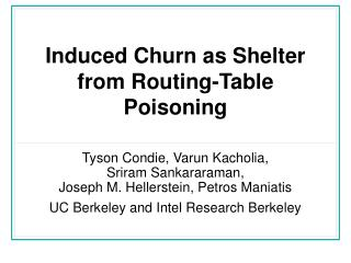 Induced Churn as Shelter from Routing-Table Poisoning