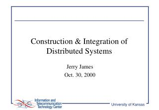 Construction & Integration of Distributed Systems