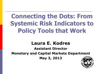 Connecting the Dots: From Systemic Risk Indicators to Policy Tools that Work