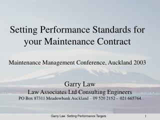 Setting Performance Standards for your Maintenance Contract Maintenance Management Conference, Auckland 2003