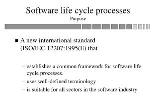 Software life cycle processes Purpose