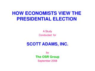 HOW ECONOMISTS VIEW THE PRESIDENTIAL ELECTION