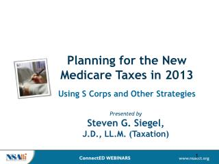 Planning for the New Medicare Taxes in 2013
