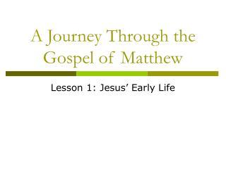 A Journey Through the Gospel of Matthew