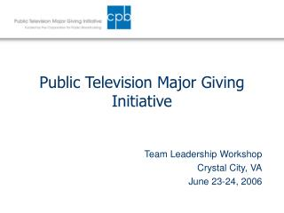 Public Television Major Giving Initiative
