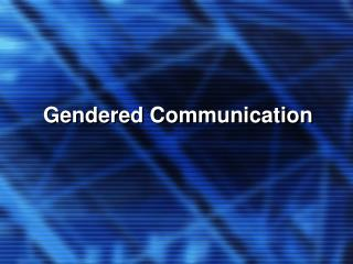 Gendered Communication