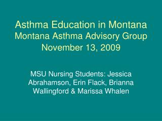 Asthma Education in Montana Montana Asthma Advisory Group November 13, 2009